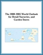 Cover of: The 2000-2005 World Outlook for Retail Nurseries, and Garden Stores (Strategic Planning Series)