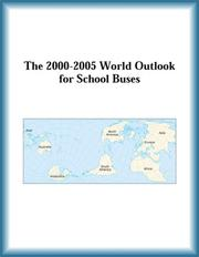 Cover of: The 2000-2005 World Outlook for School Buses (Strategic Planning Series)