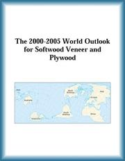Cover of: The 2000-2005 World Outlook for Softwood Veneer and Plywood (Strategic Planning Series)