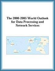 Cover of: The 2000-2005 World Outlook for Data Processing and Network Services (Strategic Planning Series)