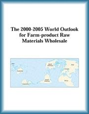 Cover of: The 2000-2005 World Outlook for Farm-product Raw Materials Wholesale (Strategic Planning Series)