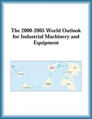 Cover of: The 2000-2005 World Outlook for Industrial Machinery and Equipment (Strategic Planning Series)