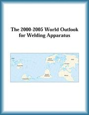 Cover of: The 2000-2005 World Outlook for Welding Apparatus (Strategic Planning Series)