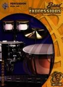 Cover of: Band Expressions 1 Percussion (Expressions Music Curriculum[tm])