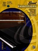 Cover of: Band Expressions 1 Piano (Expressions Music Curriculum[tm])