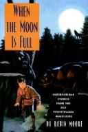 Cover of: When the moon is full