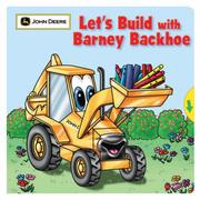 Cover of: Let's Build with Barney Backhoe (John Deere Board Books)