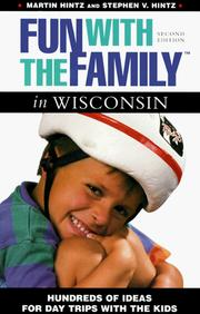 Cover of: Fun with the Family in Wisconsin: Hundreds of Ideas for Day Trips With the Kids (2nd ed)