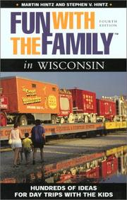 Cover of: Fun with the Family in Wisconsin, 4th: Hundreds of Ideas for Day Trips with the Kids