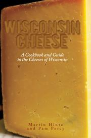 Cover of: Wisconsin Cheese: A Cookbook and Guide to the Cheeses of Wisconsin