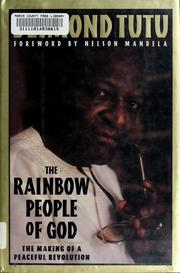 Cover of: The rainbow people of God: the making of a peaceful revolution