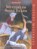 Cover of: Mystery on Skull Island (History Mysteries-American Girl)