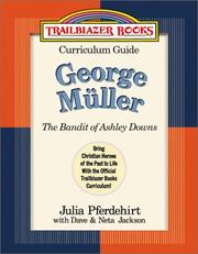 Cover of: George Muller: Curriculum Guide: The Bandit of Ashley Downs (Trailblazer Curriculum Guides, 6)