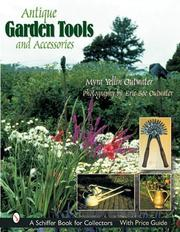 Cover of: Antique Garden Tools And Accessories (Schiffer Book for Collectors)