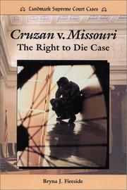 Cover of: Cruzan V. Missouri: The Right to Die Case (Landmark Supreme Court Cases)
