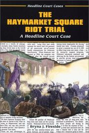 Cover of: The Haymarket Square Riot Trial: A Headline Court Case (Headline Court Cases)