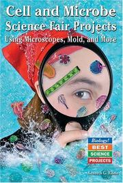 Cover of: Cell And Microbe Science Fair Projects: Using Microscopes, Mold, And More (Biology! Best Science Projects)