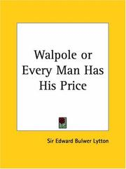 Cover of: Walpole, or, Every man has his price: a comedy in rhyme, in three acts.