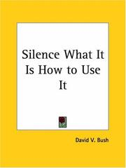 Cover of: Silence What It Is How to Use It