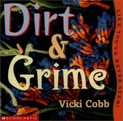 Cover of: Dirt and Grime, Like You'Ve Never Seen (Like You've Never Seen!)