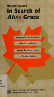 Cover of: In search of Alias Grace: on writing Canadian historical fiction