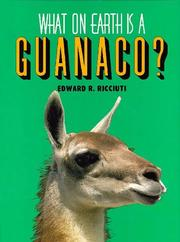 Cover of: What on earth is a guanaco?