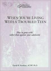 Cover of: When You're Living With a Troubled Teen