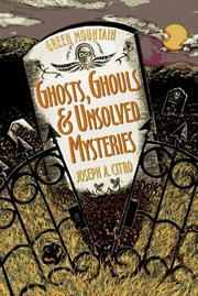Cover of: Green mountain ghosts, ghouls & unsolved mysteries
