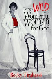Cover of: Being a wild wonderful woman for God