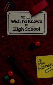 Cover of: What I wish I'd known in high school