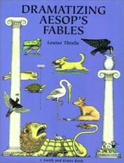 Cover of: Dramatizing Aesops Fables Fables Creative Scripts for the Elementary Classroom