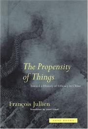 Cover of: The propensity of things: toward a history of efficacy in China