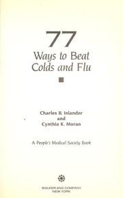 Cover of: 77 ways to beat colds and flu: A People's Medical Society Book