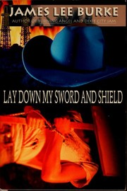 Cover of: Lay down my sword and shield: a novel