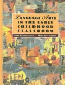 Cover of: Language arts in the early childhood classroom