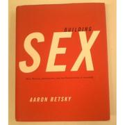 Cover of: Building sex: men, women, architecture, and the construction of sexuality