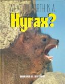 Cover of: What on earth is a hyrax?