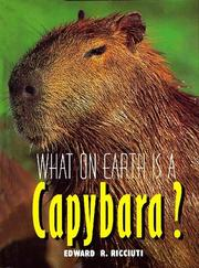 Cover of: What on earth is a capybara?