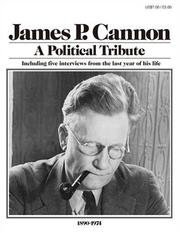 Cover of: James P. Cannon: A Political Tribute