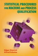 Cover of: Statistical Procedures for Machine and Process Qualification