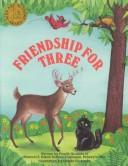Cover of: Friendship for Three