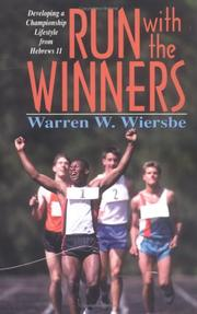 Cover of: Run with the winners: developing a championship lifestyle from Hebrews 11