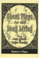 Cover of: Short Plays for the Long Living