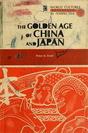 Cover of: The Golden age of China and Japan (World cultures in perspectives series)