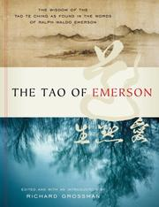 Cover of: The Tao of Emerson: the wisdom of the tao te ching as found in the words of Ralph Waldo Emerson