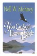 Cover of: You Can Soar Like an Eagle