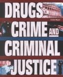 Cover of: Drugs, Crime, and Criminal Justice (Crime, Justice, and Punishment)