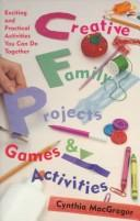 Cover of: Creative family projects, games, and activities