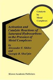 Cover of: Activation and Catalytic Reactions of Saturated Hydrocarbons in the Presence of Metal Complexes  Category should be