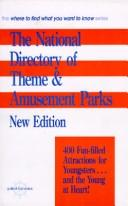 Cover of: The National Directory of Theme and Amusement Parks